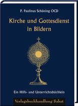 Schöning OCD, P. Paulinus: Kirche und Gottesdienst in Bildern