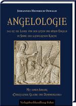 Oswald, Johannes Heinrich: Angelologie. Das ist die Lehre von den guten und bösen Engeln im Sinne der katholischen Kirche.