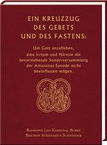 Raymond Leo Kardinal Burke / Bischof Athanasius Schneider: Ein Kreuzzug des Gebets und des Fastens: