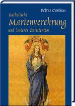 Petrus Canisius: Katholische Marienverehrung und lauteres Christentum