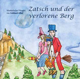 """""""Zatsch und der verlorene Berg"""", CD"""
