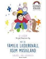 """SET: Vorlese- und Liederbuch """"12 Lieder för jedi Stond vom Tag mit de Familie Liederknall us Musigland"""" als pdf inkl. mp3 aller Lieder."""