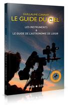 Les instruments & le guide de l'astronomie de loisir