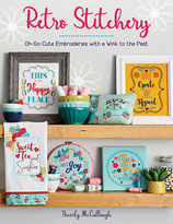 RETRO STITCHERY - Oh-So-Cute Embroideries with a Wink to the Past