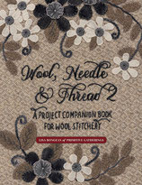 WOOL, NEEDLE & THREAD 2 - A Project Companion Book for Wool Stitchery