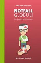 Stefanovic, A.; Notfall Globuli - Homöopathie bei Verletzungen