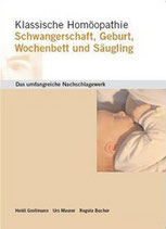 Grollmann,H./Maurer,U./Bucher,R.: Klassische Homöopathie: Schwangerschaft, Geburt, Wochenbett