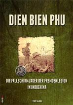 Dien Bien Phu - Die Fallschirmjäger der Fremdremdenlegion in Indochina
