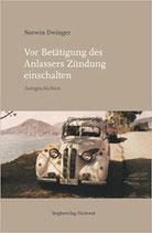Vor Betätigung des Anlassers Zündung einschalten: Autogeschichten