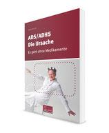 ADS/ADHS - Die Ursache