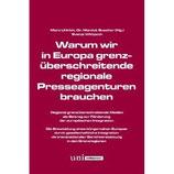 Warum wir in Europa grenzüberschreitende regionale Presseagenturen brauchen