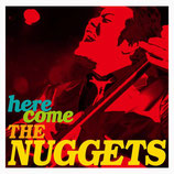 here come THE NUGGETS