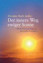 Der innere Weg ewiger Sonne - ein spirituelles Buch von Devadas Mark Janku