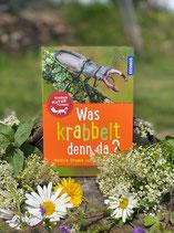 Was krabbelt denn da? Kinder Naturführer Kosmos Verlag