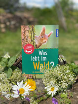 Was lebt im Wald? Kinder Naturführer Kosmos Verlag