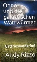 Onno und die galaktischen Wattwürmer - Band 1 - Taschenbuch 168 Seiten - ISBN 978-3945372715