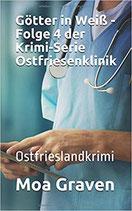 Die Komplette Staffel 1 der Krimiserie Ostfriesenklinik GÖTTER IN WEIß