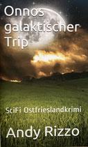 Onnos galaktischer Trip - Band 2 - Taschenbuch 186 Seiten - ISBN 978-3946868095