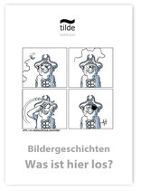 Witzige Bildergeschichten - Leseinteresse wecken, Sprachegebrauch fördern