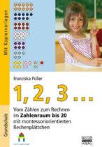 1,2,3... Vom Zählen zum Rechnen im Zahlenraum bis 20 mit montessoriorientierten Rechenplättchen