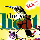 heat / the you