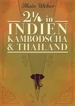 Alain Weber, Zweieinhalb in Indien, Kambodscha und Thailand