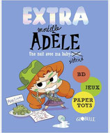 EXTRA MORTELLE ADELE T1 - UNE NUIT CHEZ MA BABY SITTRICE