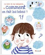 Le livre de ma naissance, ou Comment on fait les bébés?