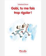 GABI, TU ME FAIS TROP RIGOLER!