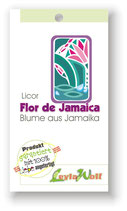 """Licor Flor de Jamaica"" - Likör ""Blume aus Jamaika"""