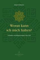 eBook: Woran kann ich mich halten? Gedanken und Wegweisungen eines Sufi