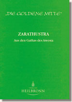 13. Zarathustra - Aus den Gathas des Awesta