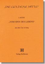 27. Laotse - Vom Sinn des Lebens - Aus dem Tao te king