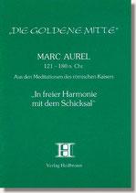 22. Marc Aurel - In freier Harmonie mit dem Schicksal