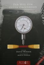 Der Weg zum guten Rohr - von David Werner