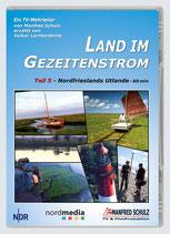 """TV-Mitschnitt """"Land im Gezeitenstrom"""" - Teil 5"""
