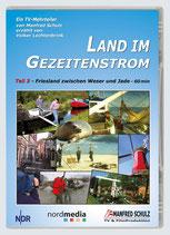 """TV-Mitschnitt """"Land im Gezeitenstrom"""" - Teil 3"""