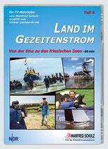 """TV-Mitschnitt """"Land im Gezeitenstrom"""" - Teil 8"""