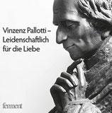 Vinzenz Palotti - Leidenschaftlich für die Liebe (1 / 2013)