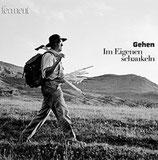 Gehen - im Eigenen schaukeln (4 / 2013)