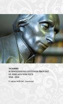 70 Jahre Schweizer Pallottiner-Provinz St. Niklaus von Flüe 1946-2016