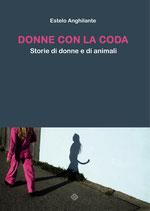 Donne con la coda. Storie di donne e di animali (3ª edizione)