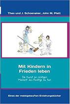 Mit Kindern in Frieden leben (früherer Titel: Die Kunst, als Familie zu leben