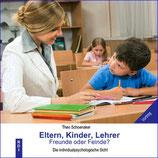 Eltern, Kinder, Lehrer - Freunde oder Feinde?