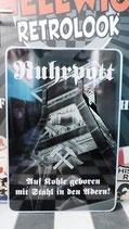 Ruhrpott Alu-Schild  - Auf Kohle geboren mit Stahl in den Adern !