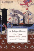 At the Edge of Empire - the life of Thomas Blake Glover by Michael Gardiner