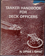 Tanker Handbook for Deck Officers by Capt. C. Baptist 4th edition