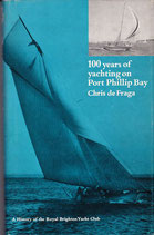 100 Years of Yachting on Port Phillip Bay by Chris de Fraga