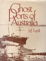 Ghost Ports of Australia by Jeff Toghill