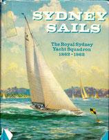 Sydney Sails  Royal Sydney Yacht Squadron 1862-1962 by PR Stephensen